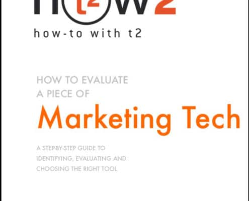 How 2 with t2 Evaluate Marketing Technology